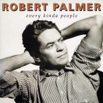 EVERY KIND OF PEOPLE Robert Palmer