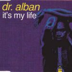 IT'S MY LIFE Dr Alban