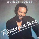 RAZZAMATAZZ Quincy Jones