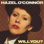 WILL  YOU Hazel O'Conner