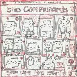 YOU ARE MY WORLD The Communards